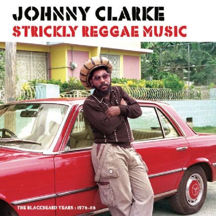 Johnny Clarke - Strickly Reggae Music : The Blackbeard Years 1976-86 (Hulk / Patate) LP